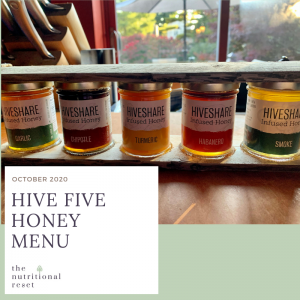 Toronto Holistic Nutritionist Laurie McPhail Hive Five Honey Menu
