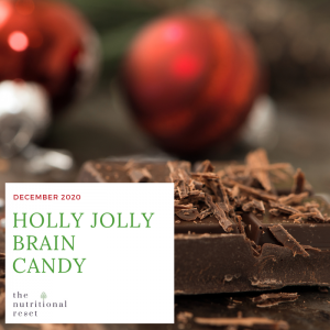Toronto Holistic Nutritionist Laurie McPhail Holly Jolly Brain Candy