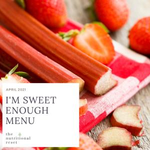 Toronto Holistic Nutritionist Laurie McPhail I'm Sweet Enough Menu